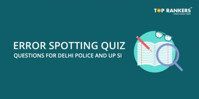 Error Spotting Quiz Questions for Delhi Police and UP SI