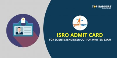 ISRO Admit Card for Scientist/Engineer Out – Check Here