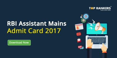 RBI Assistant Mains Admit Card 2017 Out – Download Now!