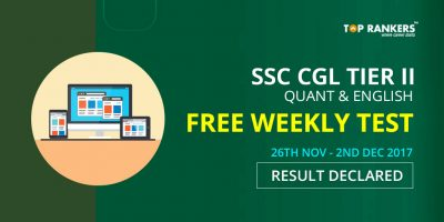 SSC CGL Tier 2 Quant & English Free Weekly Test (26th Nov – 2nd Dec 2017) Result Declared