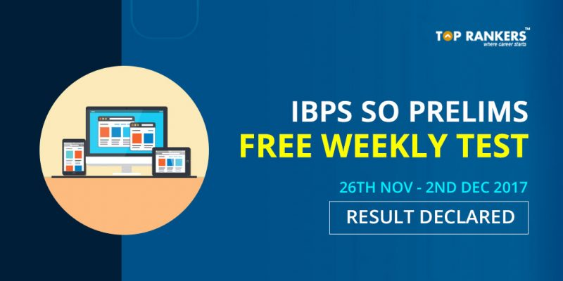 IBPS SO Prelims Free Weekly Test (26th Nov - 2nd Dec 2017) Result
