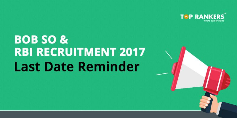 Last Date Reminder for BOB SO and RBI Recruitment