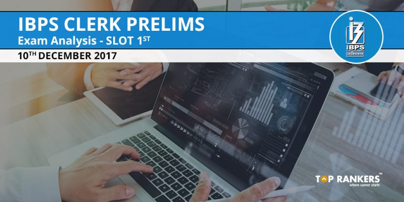 IBPS Clerk Prelims Exam Analysis 10th December 2017 Slot 1