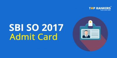 SBI SO Admit Card 2017 – Direct Link to Download