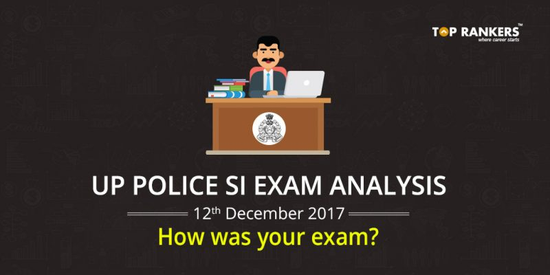 UP Police SI Exam Analysis 12th December 2017- How was your exam?