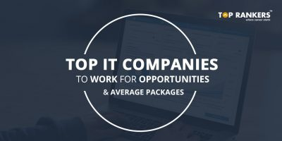 Top 10 Indian IT Companies To Work For – Opportunities | Average Packages