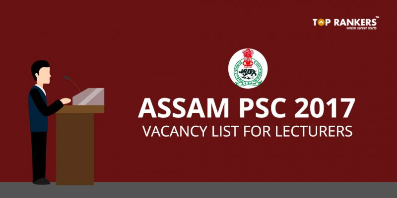 Assam PSC Vacancy List for Lecturers
