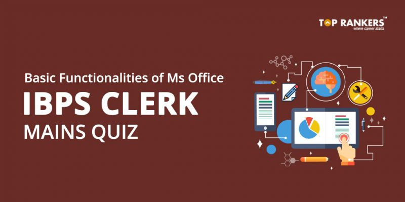 Basic Functionalities of MS Office - IBPS Clerk Mains quiz