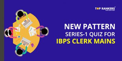 New pattern Series 1 Quiz for IBPS Clerk Mains