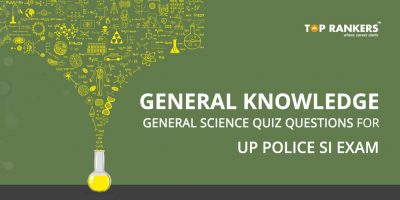 General Knowledge – General Science Quiz Questions for UP Police SI Exam