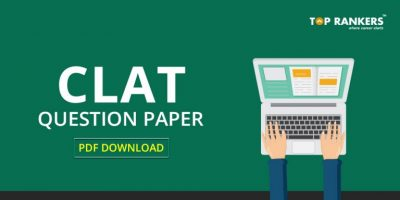 CLAT Question Papers PDF Download – Practice with Sample Papers, Previous Years Solved Papers in PDF