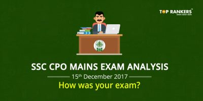 SSC CPO 15th December 2017 Mains Exam Analysis – How was your Exam?