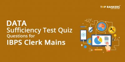 Data sufficiency Test Quiz Questions for IBPS Clerk Mains