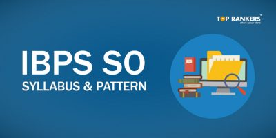 IBPS SO Syllabus and Pattern 2017-18- With Latest Pattern Changes