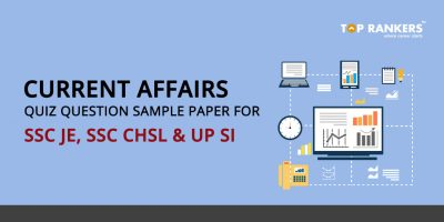 Current Affairs Quiz for SSC JE, SSC CHSL & UP SI