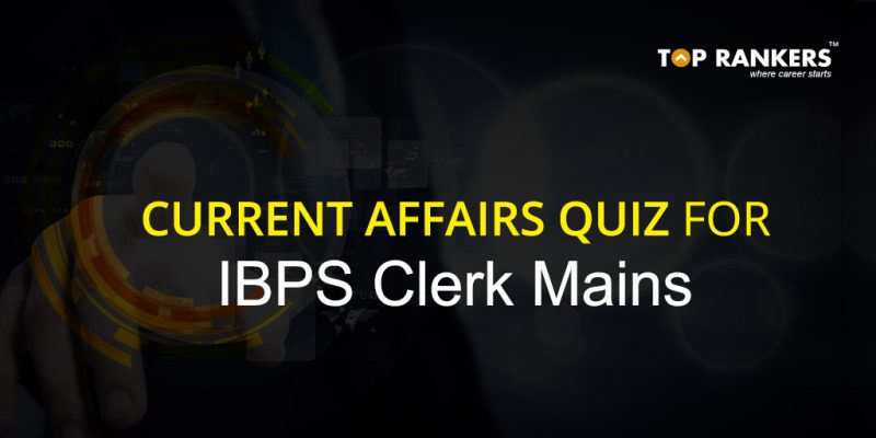 Current Affairs Quiz for IBPS Clerk Mains