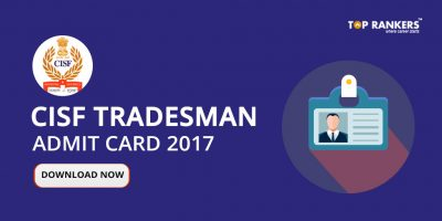 CISF Constable Tradesman Admit Card 2017 Download