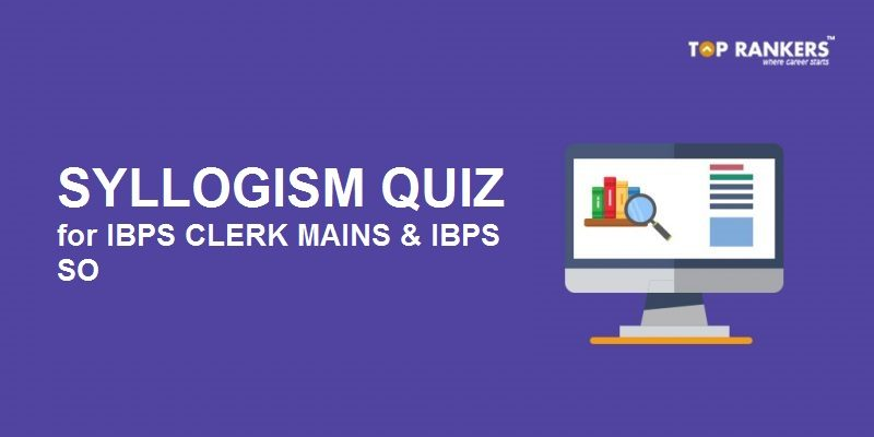Syllogism quiz questions based on ibps clerk mains so pattern syllogism quiz questions for ibps clerk mains and ibps so ccuart Gallery