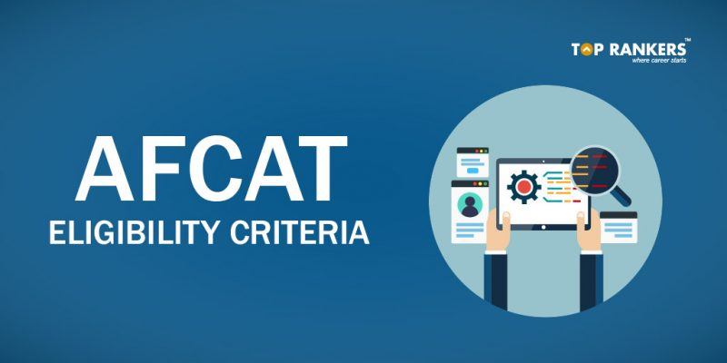 AFCAT Eligibility Criteria 2018 - Flying, Technical, and Ground Duty