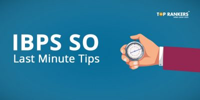 IBPS SO Last Minute Preparation Tips: Find Tips and Tricks