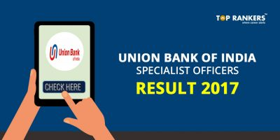 Union Bank of India Specialist Officers 2017 Result