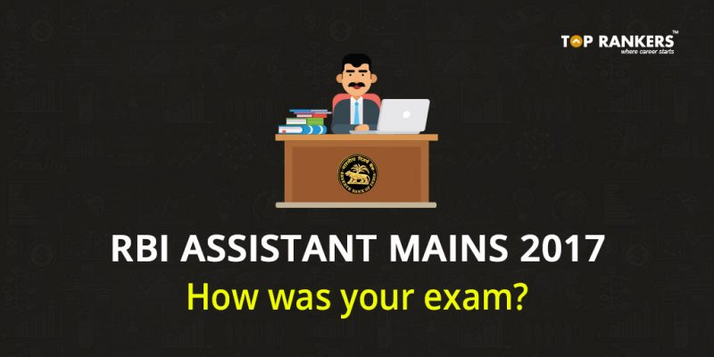 RBI Assistant Mains Exam Analysis 2017 - How was your exam?