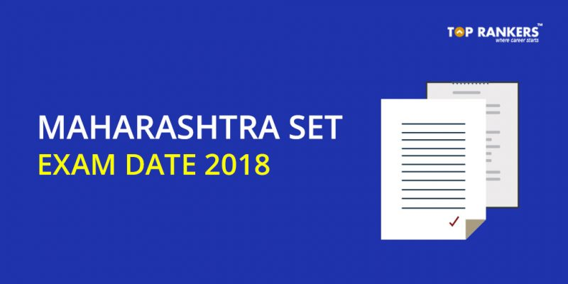 Maharashtra SET Exam Date 2018 - MH SET 2018 Exam Dates