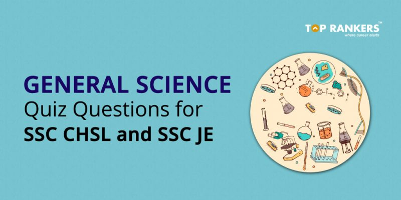 General Science Quiz Questions for SSC CHSL and SSC JE