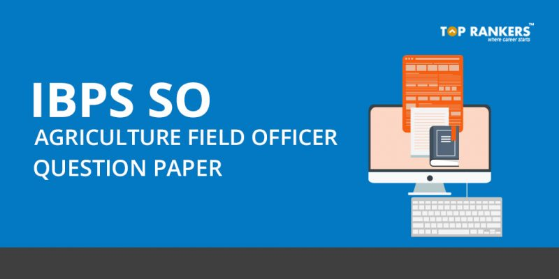 IBPS SO Agriculture Field Officer Question Paper