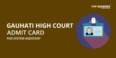 Gauhati High Court System Assistant Admit Card – Download Hall Ticket Now
