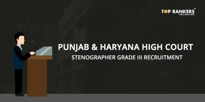 Punjab and Haryana High Court Stenographer Grade III Recruitment