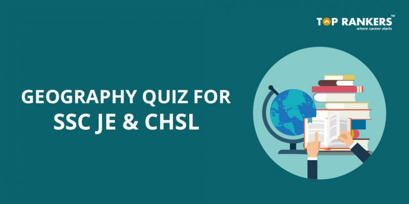 Geography Quiz for SSC JE, SSC CHSL