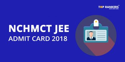 NCHMCT JEE Admit Card 2018 – Download Here