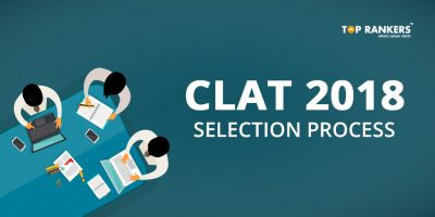 CLAT Selection Process- How to Get Selected in CLAT 2019?