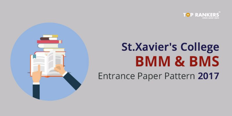 St.Xavier's College BMM and BMS Entrance Paper Pattern 2017