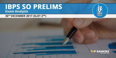 IBPS SO Prelims Exam Analysis 30th December 2017 Slot 2