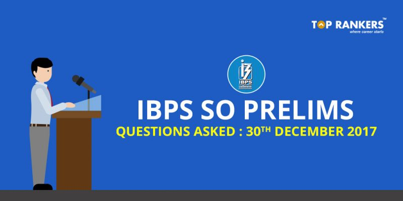 IBPS SO Prelims Questions Asked