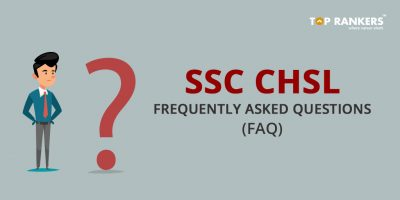 SSC CHSL FAQs – Get SSC CHSL Frequently Asked Questions Here