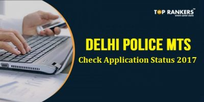 Delhi Police MTS Online Form 2017| Check Application Status