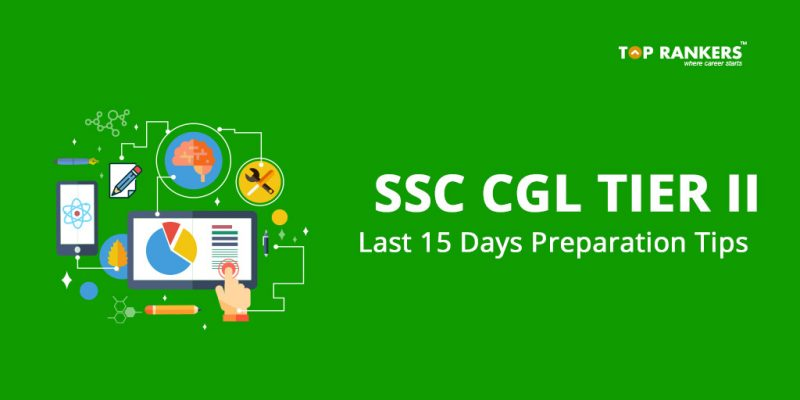 SSC CGL Tier 2 - Last 15 days Preparation Tips