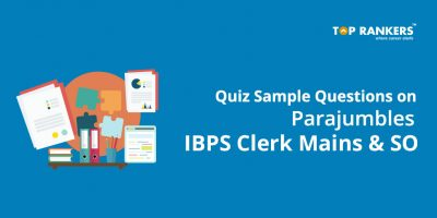Quiz Sample Questions on Parajumbles for IBPS Clerk Mains and IBPS SO Exam