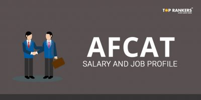 AFCAT Salary and Job Profile | Read Complete Details here