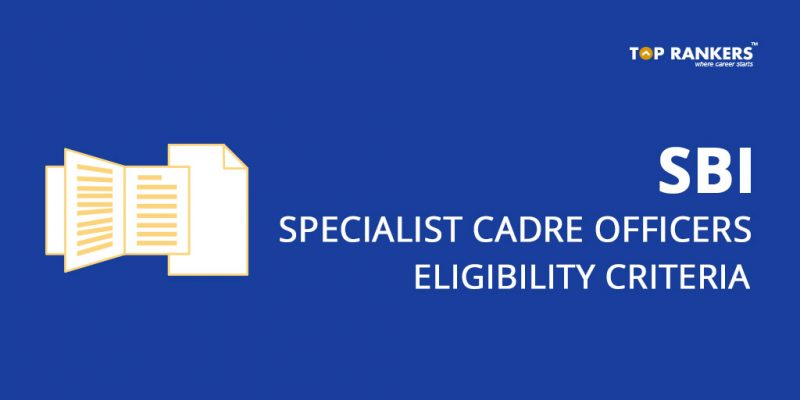 SBI Specialist Cadre Officers Eligibility Criteria