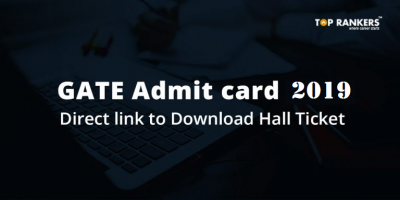 GATE Admit card 2019 – Download GATE Hall Ticket Now!