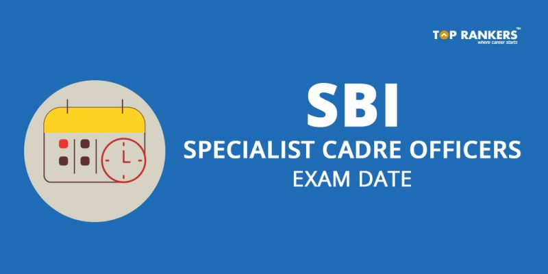 SBI SO Exam Date 2018 - Know Examination date