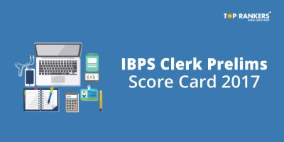 IBPS Clerk Prelims Score Card 2017 – Check Cutoff and Scorecard here