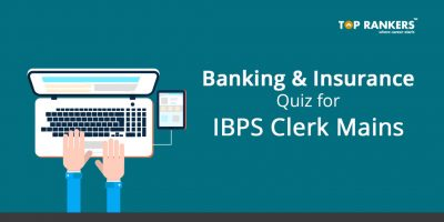 Banking & Insurance quiz for IBPS Clerk Mains