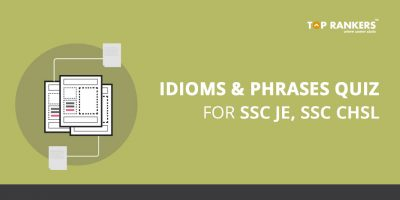 Idioms & Phrases Quiz for SSC JE, SSC CHSL