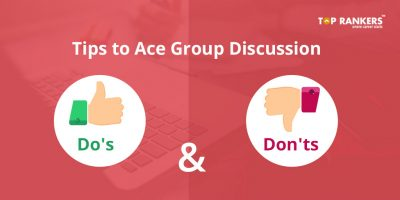 Tips to Ace Group Discussion- Do's and Don'ts