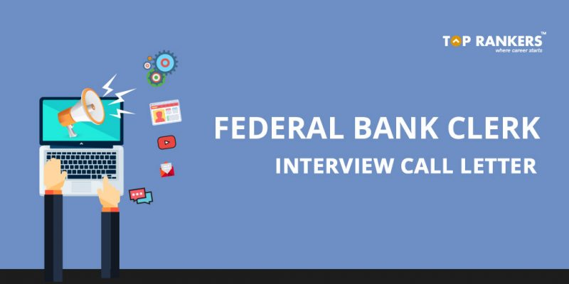Federal Bank Clerk Interview Call letter 2017Federal Bank Clerk Interview Call letter 2017